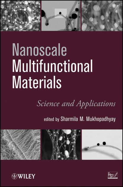 S. N. Mukhopadhyay Nanoscale Multifunctional Materials. Science & Applications s n mukhopadhyay nanoscale multifunctional materials science
