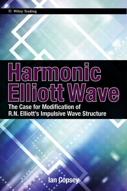 Ian Copsey Harmonic Elliott Wave. The Case for Modification of R. N. Elliott's Impulsive Wave Structure ian copsey harmonic elliott wave the case for modification of r n elliott s impulsive wave structure