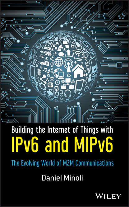 Daniel Minoli Building the Internet of Things with IPv6 and MIPv6. The Evolving World of M2M Communications dooley michael ipv6 deployment and management isbn 9781118590393