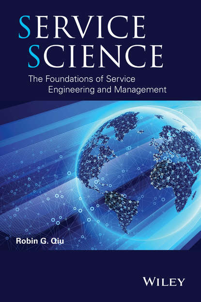 Robin Qiu G. Service Science. The Foundations of Service Engineering and Management в перчаткина foundations of economics