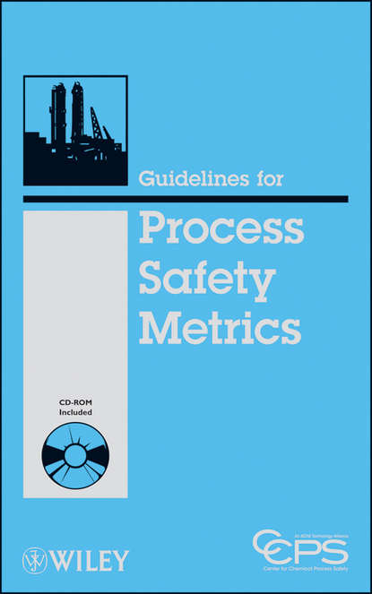 CCPS (Center for Chemical Process Safety) Guidelines for Process Safety Metrics ccps center for chemical process safety guidelines for chemical reactivity evaluation and application to process design