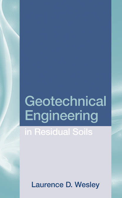 Laurence Wesley D. Geotechnical Engineering in Residual Soils changes in the properties of ld pe during biodegradation in soil