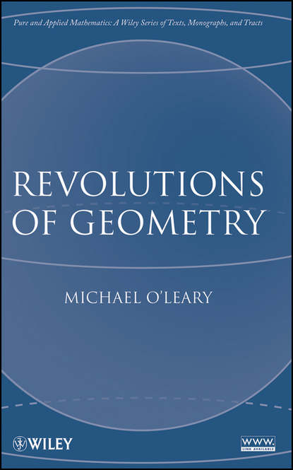Michael O'Leary L. Revolutions of Geometry an introduction to three dimensional geometry and projection operators