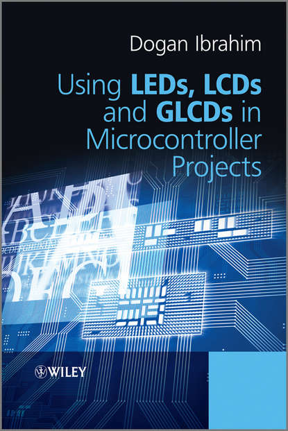 Фото - Dogan Ibrahim Using LEDs, LCDs and GLCDs in Microcontroller Projects b116xw02 v 0 lcd displays
