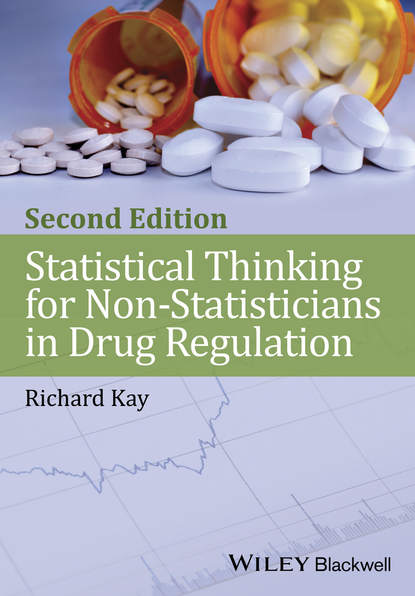 Фото - Richard Kay Statistical Thinking for Non-Statisticians in Drug Regulation группа авторов guide to paediatric drug development and clinical research