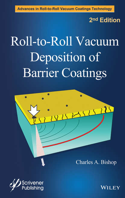 Charles Bishop A. Roll-to-Roll Vacuum Deposition of Barrier Coatings french allen the barrier a novel