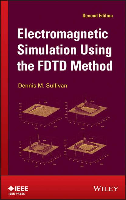 Dennis Sullivan M. Electromagnetic Simulation Using the FDTD Method недорого