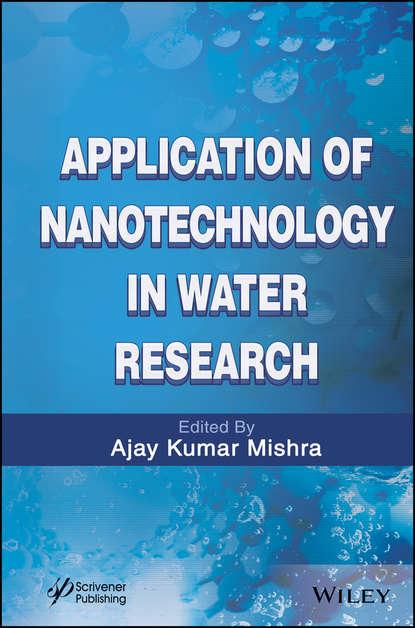Ajay Mishra Kumar Application of Nanotechnology in Water Research applied nanotechnology