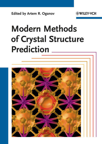 Artem Oganov R. Modern Methods of Crystal Structure Prediction cai zhuan wang atomic structure prediction of nanostructures clusters and surfaces