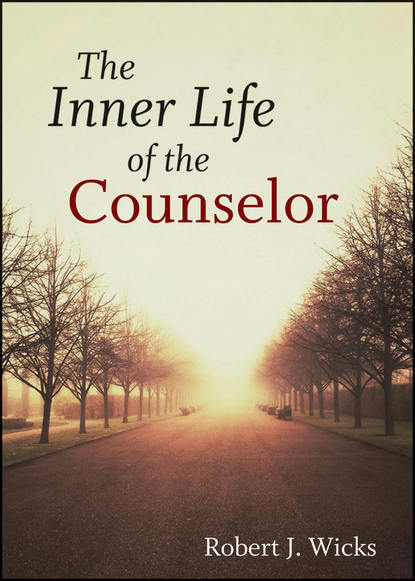Robert Wicks J. The Inner Life of the Counselor