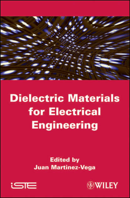 Juan Martinez-Vega Dielectric Materials for Electrical Engineering complex dielectric studies of biological tissues