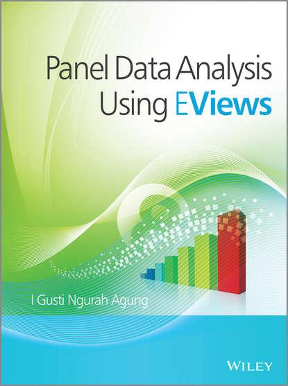 I. Gusti Ngurah Agung Panel Data Analysis using EViews недорого