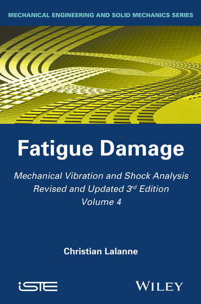 Christian Lalanne Mechanical Vibration and Shock Analysis, Fatigue Damage daniel adams adams new arithmetic suited to halifax currency in which the principles of operating by numbers are analitically explained and synthetically applied designed for the use of schools academies in the british provinces