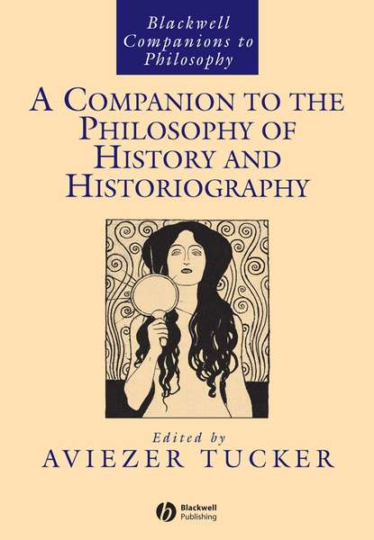Aviezer Tucker A Companion to the Philosophy of History and Historiography the main paradigms of cpontemporary lithuanian philosophy