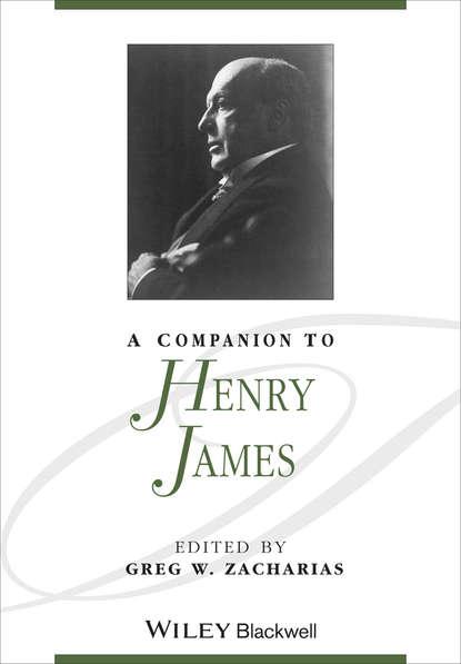 Фото - Greg Zacharias W. A Companion to Henry James james leo garrett jr the collected writings of james leo garrett jr 1950–2015 volume three