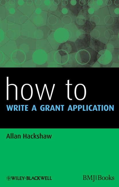 Allan Hackshaw How to Write a Grant Application allan hackshaw how to write a grant application
