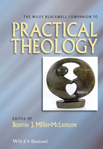 Bonnie Miller-McLemore J. The Wiley Blackwell Companion to Practical Theology allan williams m the wiley blackwell companion to tourism