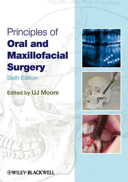 U. J. Moore Principles of Oral and Maxillofacial Surgery lars andersson essentials of oral and maxillofacial surgery