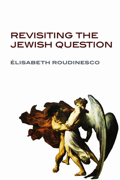 Elisabeth Roudinesco Revisiting the Jewish Question from prejudice to destruction – anti–semitism 1700–1933 paper