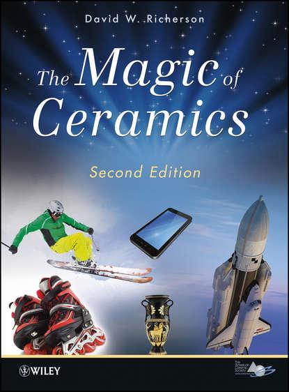 David Richerson W. The Magic of Ceramics