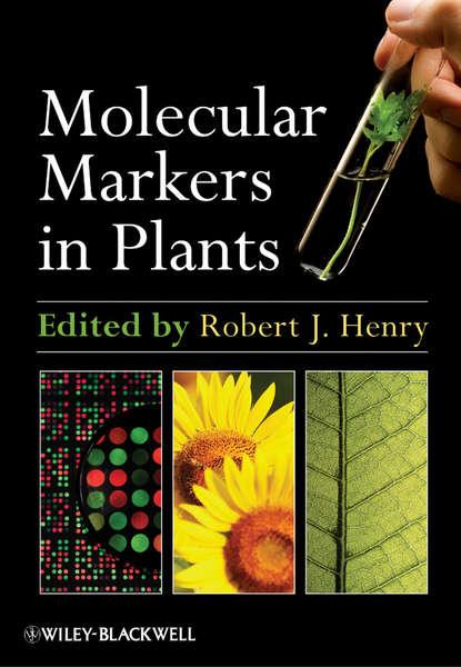 Robert Henry J. Molecular Markers in Plants roosa laitinen molecular mechanisms in plant adaptation