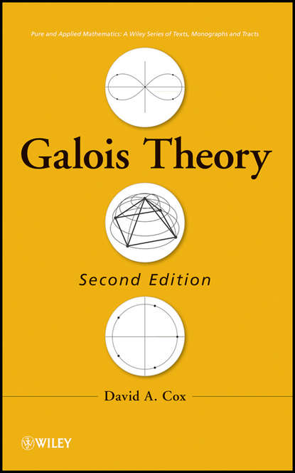 Фото - David Cox A. Galois Theory stephen newman c a classical introduction to galois theory