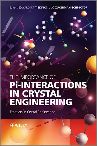 Tiekink Edward R.T. The Importance of Pi-Interactions in Crystal Engineering. Frontiers in Crystal Engineering david a micha molecular interactions