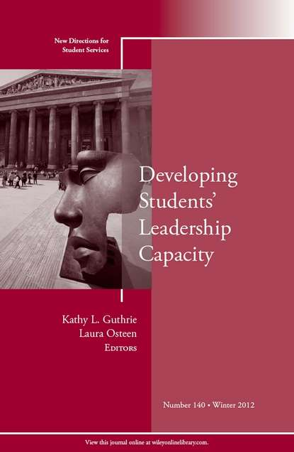 Osteen Laura Developing Students' Leadership Capacity. New Directions for Student Services, Number 140 david berke developing leadership talent