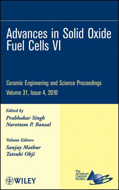 Фото - Bansal Narottam P. Advances in Solid Oxide Fuel Cells VI группа авторов advances in solid oxide fuel cells and electronic ceramics ii