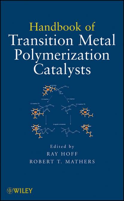 Mathers Robert T. Handbook of Transition Metal Polymerization Catalysts