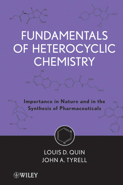 Фото - Quin Louis D. Fundamentals of Heterocyclic Chemistry. Importance in Nature and in the Synthesis of Pharmaceuticals jay siegel forensic chemistry fundamentals and applications