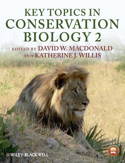 Willis Katherine J. Key Topics in Conservation Biology 2 willis katherine j key topics in conservation biology 2 isbn 9781118520192