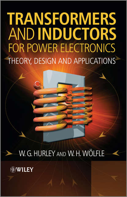 Wölfle W.H. Transformers and Inductors for Power Electronics. Theory, Design and Applications gesong chen variable frequency transformers for large scale power systems interconnection theory and applications