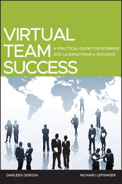 Фото - Lepsinger Richard Virtual Team Success. A Practical Guide for Working and Leading from a Distance jan o neill handbook for smart school teams the