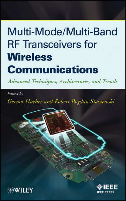 Hueber Gernot Multi-Mode / Multi-Band RF Transceivers for Wireless Communications. Advanced Techniques, Architectures, and Trends hueber gernot multi mode multi band rf transceivers for wireless communications advanced techniques architectures and trends