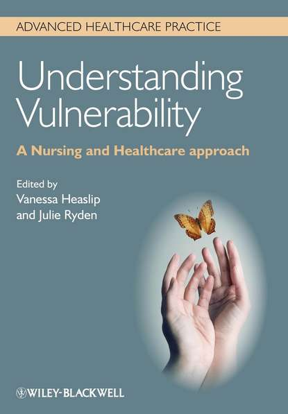 Heaslip Vanessa Understanding Vulnerability. A Nursing and Healthcare Approach colin rees nursing and healthcare research at a glance