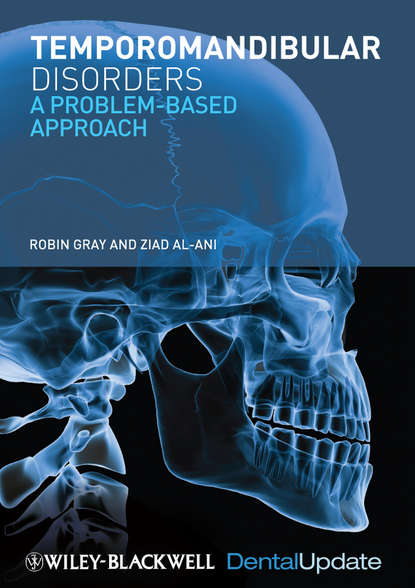 Gray Robin Temporomandibular Disorders. A Problem-Based Approach klineberg iven oral rehabilitation a case based approach