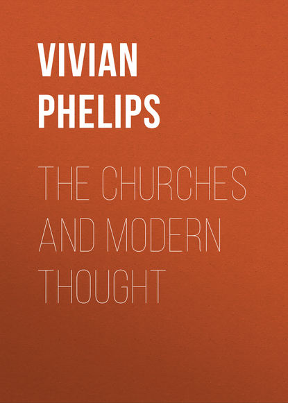 Vivian Phelips The Churches and Modern Thought harold acton vivian the theatrical primer