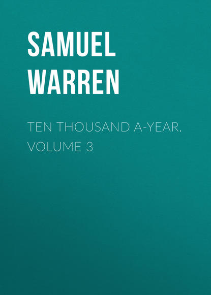 Samuel Warren Ten Thousand a-Year. Volume 3 недорого