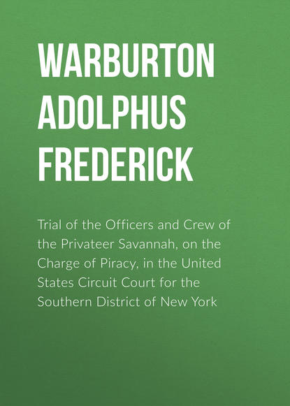 Warburton Adolphus Frederick Trial of the Officers and Crew of the Privateer Savannah, on the Charge of Piracy, in the United States Circuit Court for the Southern District of New York damaru prasad paneru utero vaginal prolapse in doti district of nepal