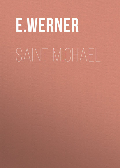 E. Werner Saint Michael e werner under a charm vol i