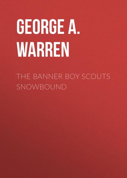George A. Warren The Banner Boy Scouts Snowbound a j banner mroczna toń