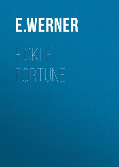E. Werner Fickle Fortune e werner under a charm vol i