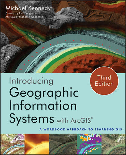 Michael D. Kennedy Introducing Geographic Information Systems with ArcGIS jack dangermond introducing geographic information systems with arcgis a workbook approach to learning gis