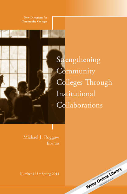 Michael Roggow J. Strengthening Community Colleges Through Institutional Collaborations. New Directions for Community Colleges, Number 165 international students acculturation to a new discourse community