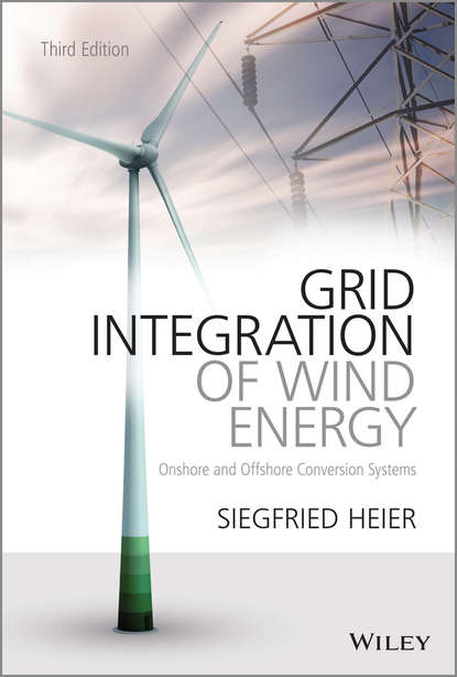 Фото - Siegfried Heier Grid Integration of Wind Energy. Onshore and Offshore Conversion Systems fruth wolfgang planning guide for power distribution plants design implementation and operation of industrial networks
