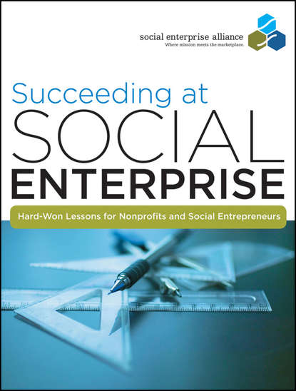 Social Alliance Enterprise Succeeding at Social Enterprise. Hard-Won Lessons for Nonprofits and Social Entrepreneurs david luckham c event processing for business organizing the real time enterprise