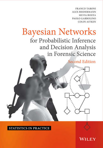 Franco Taroni Bayesian Networks for Probabilistic Inference and Decision Analysis in Forensic Science advanced topics in forensic dna typing interpretation