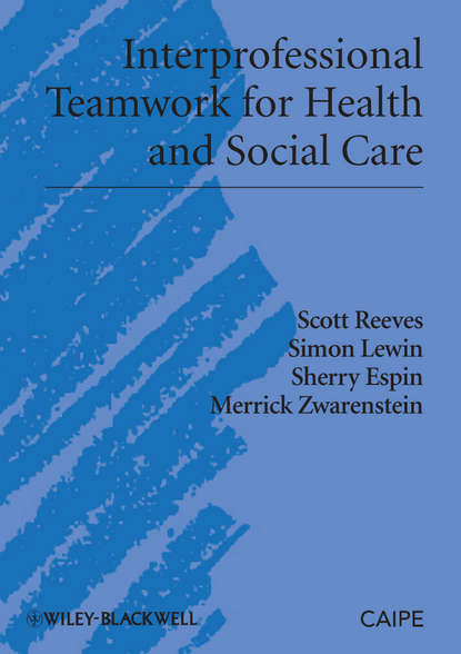Scott Reeves Interprofessional Teamwork for Health and Social Care the importance of teamwork in dentistry