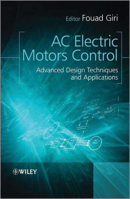 Группа авторов AC Electric Motors Control huijun gao filtering control and fault detection with randomly occurring incomplete information